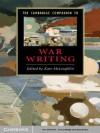 The Cambridge Companion to War Writing (Cambridge Companions to Literature) - Kate McLoughlin