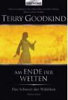 Am Ende der Welten (Das Schwert der Wahrheit, #10) - Terry Goodkind, Andreas Helweg, Caspar Holz