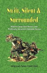 SWIFT, SILENT AND SURROUNDED - Marine Corps Sea Stories and Politically Incorrect Common Sense - Andrew A. Bufalo