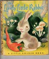 The Lively Little Rabbit Little Golden Book 15 (early printing) - Ariane, PH.D. Mary Reed, Gustaf Tenggren