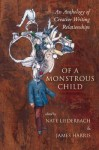 Of a Monstrous Child: An Anthology of Creative Writing Relationships - Nate Liederbach, James Harris
