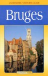 Landmark Visitors Guide Bruges: Belgium (Landmark Visitors Guides) (Landmark Visitors Guides) - Christopher Turner
