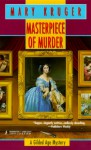 Masterpiece of Murder (A Gilded Age Mystery #3) - Mary Kruger