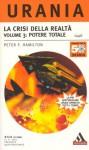 La Crisi della Realtà. Volume 3: Potere Totale - Gaetano Luigi Staffilano, Peter F. Hamilton
