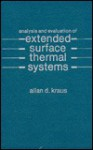 Analysis And Evaluation Of Extended Surface Thermal Systems - Allan D. Kraus