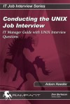 Conducting the UNIX Job Interview: IT Manager Guide with UNIX Interview Questions - Adam Haeder, Donald K. Burleson