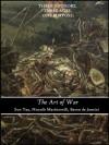 The art of War collection (annotated): Three authors, three ages, one purpose: - Sun Tzu, Niccolo Macchiaveli, Antoine-Henri Jomini