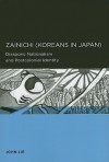 Zainichi (Koreans in Japan): Diasporic Nationalism and Postcolonial Identity - John Lie