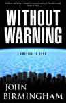 Without Warning: The Disappearance Novel 1 - John Birmingham