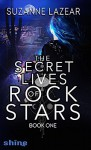 The Secret Lives of Rockstars - Suzanne Lazear