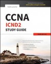 CCNA Interconnecting Cisco Network Devices Part 2 Study Guide: Exam 200-101 - Todd Lammle