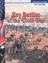 Key Battles of the Civil War (Americans at War: the Civil War) - Diane Smolinski