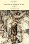 Siegfied & the Twilight of the Gods - Illustrated by Arthur Rackham - Richard Wagner, Arthur Rackham, Margaret Armour