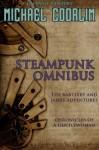 Steampunk Omnibus: A Galvanic Century Collection - Michael Coorlim