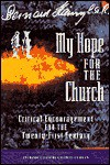 My Hope for the Church: Critical Encouragement for the Twenty-First Century - Bernard Haring, Peter Heinegg, Charles E. Curran