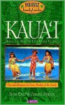 Kaua'i, 4th Edition: Making the Most of Your Family Vacation (Paradise Family Guide Kauai) - Dona Early, Christie Stilson