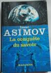 La Conquête du savoir - Isaac Asimov, Jacques Guiod