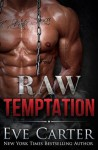 Raw Temptation - Eve Carter