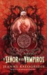 El senor de los vampiros / Lord of the Vampires (Los Diarios De La Familia Dracula / the Diaries of the Family Dracul) (Spanish Edition) - Jeanne Kalogridis, David Cruz Acevedo