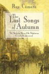 The Last Songs of Autumn: The Shadowy Story of the Mysterious Count of Lautramont - Cmara Ruy Cmara, John Jensen