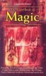 The Giant Book of Magic: Everyday Practical Magic from Around the World: Gypsy Love Cards, the I Ching, Native American Medicine-Wheels and Muc - Cassandra Eason