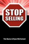 Stop Selling - Tim Burns, Ryan McFarland