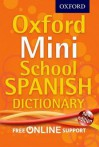Oxford Mini School Spanish Dictionary. Editorial Manager, Valerie Grundy - Valerie Grundy