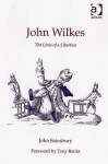 John Wilkes: The Lives of a Libertine - John Sainsbury