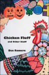 Chicken Fluff and Other Stuff - Ben Romero