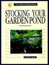 Stocking Your Garden Pond - Herbert R. Axelrod