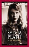 Sylvia Plath: A Biography - Connie Ann Kirk