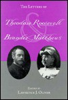 The Letters of Theodore Roosevelt and Brander Matthews - Theodore Roosevelt, Brander Matthews, Lawrence J. Oliver