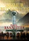 Arthur Britannicus - Paul Bannister