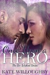 Once Upon a Hero (Be-Wished Book 4) (Be Wished) - Kate Willoughby