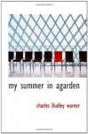 my summer in agarden - Charles Dudley Warner