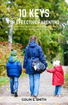 10 Keys for Effective Parenting - Colin S. Smith
