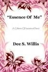 Essence of Me: Poems - Dee S Willis