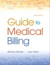 Guide to Medical Billing (3rd Edition) - Sharon Brown, Lori Tyler