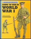 Going to War in World War I - Adrian Gilbert, Mark Bergin
