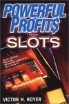 Powerful Profits From Slots - Victor Royer