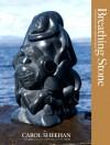 Breathing Stone: Contemporary Haida Argillite Sculpture - Carol Sheehan, Jack Litrell, John Heintz