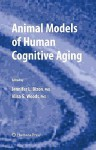 Animal Models of Human Cognitive Aging - Jennifer L. Bizon, Alisa Woods