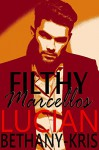 Filthy Marcellos: Lucian - Bethany-Kris