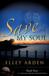 Save My Soul (The Kemmons Brothers Baseball Series Book 1) - Elley Arden