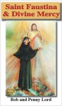 Saint Faustina & Divine Mercy - Bob Lord, Penny Lord