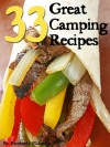 33 Great Camping Recipes: Simple, Fun, East & Fast! - Kimberly Eldredge