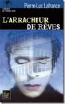 L'Arracheur de rêves - Pierre-Luc Lafrance