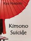 Kimono Suicide (1) - Kay Hadashi