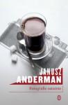 Fotografie ostatnie - Janusz Anderman