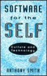 Software of the Self: Technology and Culture - Anthony Smith